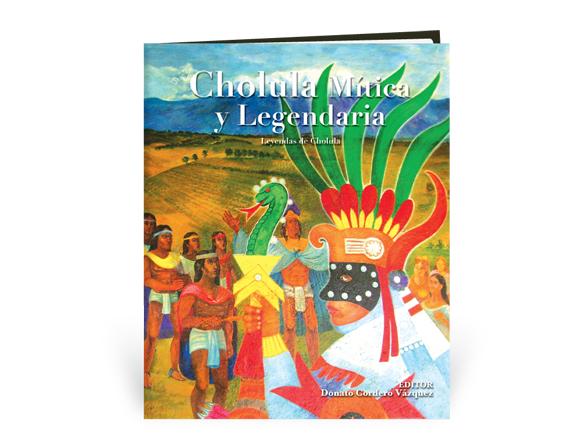 Cholula Mítica y Legendaria