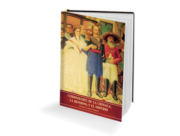 Curiosidades de la Chinaca, la Reforma y el Imperio